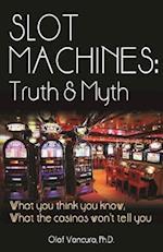 Slot Machines: Truth & Myth