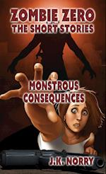Monstrous Consequences: Zombie Zero: The Short Stories Vol. 5