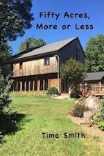 Fifty Acres, More or Less
