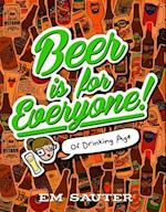 Beer Is for Everyone!