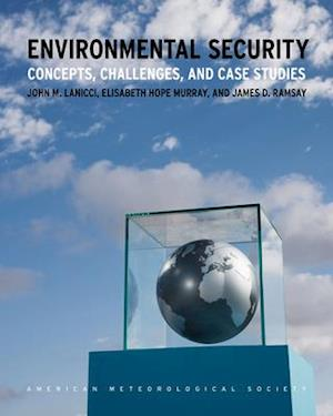 Environmental Security - Concepts, Challenges, and Case Studies