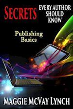 Secrets Every Author Should Know: Indie Publishing Basics