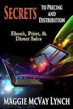 Secrets to Pricing and Distribution: Ebook, Print, & Direct Sales