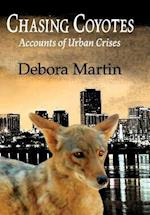 Chasing Coyotes af Debora Martin