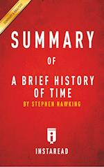 Summary of A Brief History of Time: by Steven Hawking | Includes Analysis af Instaread Summaries