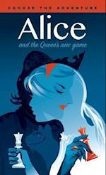 Alice and the Queen's New Game (Level Up Classic Adventure, nr. 1)
