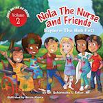 Nola the Nurse(r) & Friends Explore the Holi Fest Vol. 2