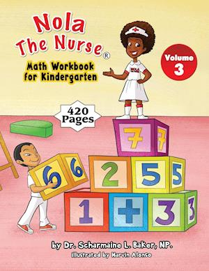 Bog, hæftet Nola The Nurse® Math Workbook for Kindergarten af Marvin Alonso, Dr. Scharmaine L. Baker