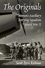 The Originals: The Women's Auxiliary Ferrying Squadron of World War II