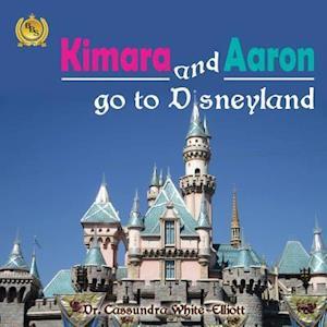 Bog, paperback Kimara and Aaron Go to Disneyland af Dr Cassundra White-Elliott