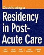 Developing a Residency in Post-Acute Care