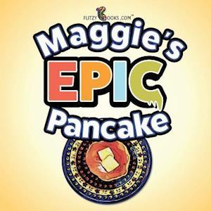 Bog, paperback Maggie's Epic Pancake af Flitzy Books Com
