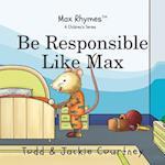 Be Responsible Like Max (Inspirational Nursery Rhymes)