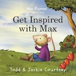 Get Inspired With Max (Inspirational Nursery Rhymes)