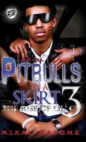 Pitbulls in a Skirt 3 (the Cartel Publications Presents)