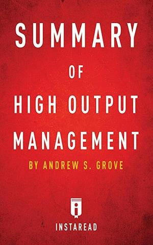 Bog, hæftet Summary of High Output Management: by Andrew S. Grove | Includes Analysis af Instaread Summaries