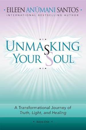 Unmasking Your Soul af Eileen Anumani Santos
