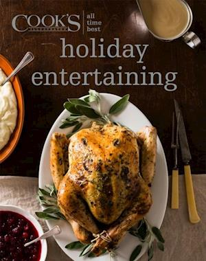 All Time Best Holiday Entertaining af America's Test Kitchen