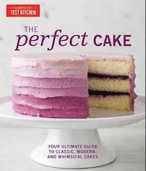 Bog, hardback The Perfect Cake af THE EDITORS AT AMERICA'S TEST