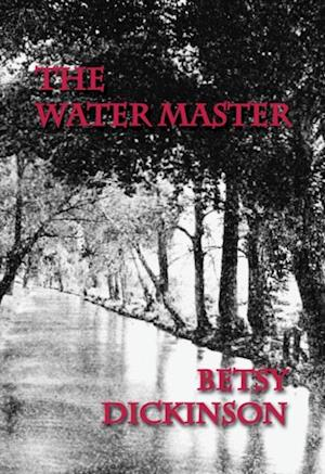 THE WATER MASTER af Betsy Dickinson