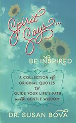 Spirit Says ... Be Inspired af Susan Bova