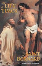 The Life and Times of Saint Bernard
