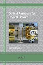 Optical Furnaces for Crystal Growth (Materials Research Foundations, nr. 9)