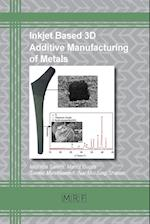 Inkjet Based 3D Additive Manufacturing of Metals (Materials Research Foundations, nr. 20)
