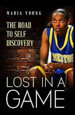 Lost In A Game: The Journey to Self Discovery