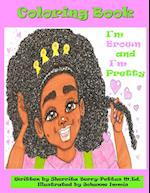 I'm Brown and I'm Pretty- Coloring Book