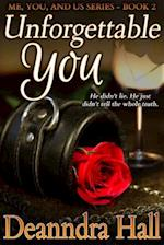 Unforgettable You (Me You And Us Series)