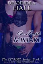 One Simple Mistake (The Citadel Series)
