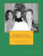 Biographies of Our Maternal Family History
