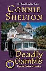 Deadly Gamble af Connie Shelton