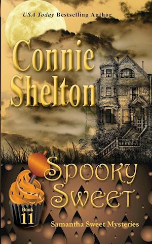 Bog, hæftet Spooky Sweet: Samantha Sweet Mysteries, Book 11: A Sweet's Sweets Bakery Mystery af Connie Shelton