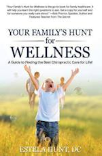 Your Family's Hunt for Wellness