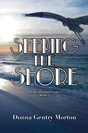 Seeking the Shore af Donna Gentry Morton