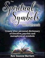 The Spiritual Symbols Workbook: Create your personal dictionary of intuitive, psychic and metaphysical symbols