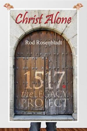 Christ Alone af James Montgomery Boice, Rod Rosenbladt
