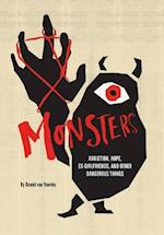 Monsters: Hope, Addiction, Ex-Girlfriends, and Other Dangerous Things