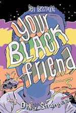 Your Black Friend and Other Strangers af Ben Passmore