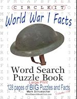 Circle It, World War I Facts, Large Print, Word Search, Puzzle Book