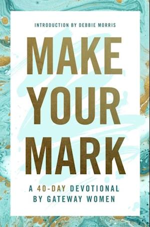 Make Your Mark af Gateway Women