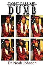 Don't Call Me Dumb