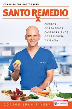 Santo Remedio / Doctor Juan's Top Home Remedies