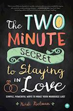 The Two Minute Secret for Staying in Love