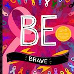 Be Brave (Be)