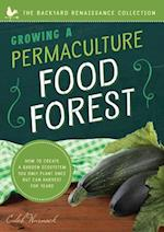 Growing a Permaculture Food Forest (The Backyard Renaissance Collection)
