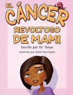 El Cancer Malo de Mama