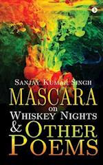 Mascara on Whiskey Nights & Other Poems af Sanjay Kumar Singh